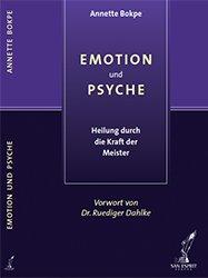 EMOTION und PSYCHE – Heilung durch die Kraft der Meister